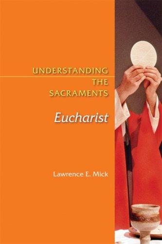 9780814631911: Understanding the Sacraments: Eucharist (Understanding the Sacraments series)