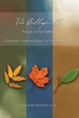 9780814632826: The Collegeville Prayer of the Faithful: General Intercessions for Years A, B, C