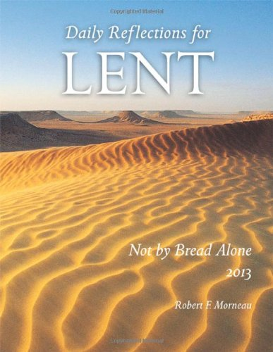 Not By Bread Alone: Daily Reflections for: Bishop Robert F.