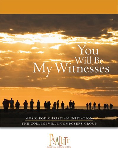 9780814633434: You Will Be My Witnesses: Music For Christian Initiation: Accompaniment Edition (Psallite)