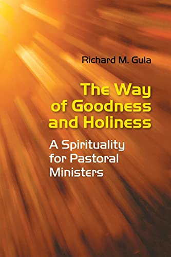 9780814633472: The Way of Goodness and Holiness: A Spirituality for Pastoral Ministers