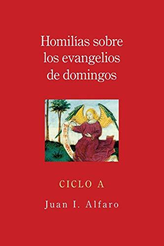 9780814633588: Homilias sobre los evangelios de domingos: Ciclo A (Spanish Edition)