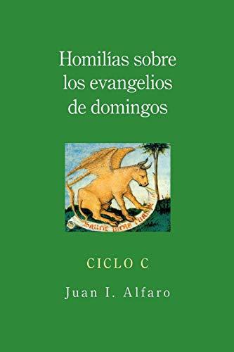 9780814633601: Homilias Sobre los Evangelios de Domingos: Ciclo C