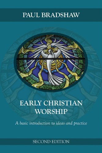 9780814633663: Early Christian Worship: A Basic Introduction to Ideas and Practice: Second Edition