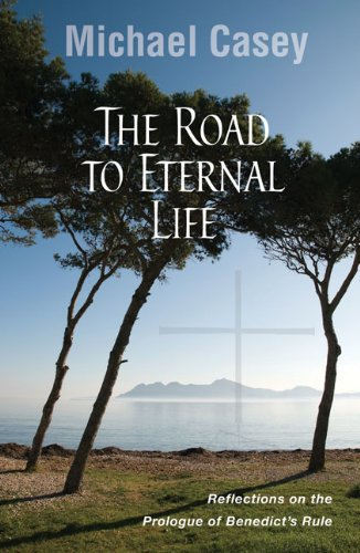 9780814633847: The Road to Eternal Life: Reflections on the Prologue of Benedict's Rule