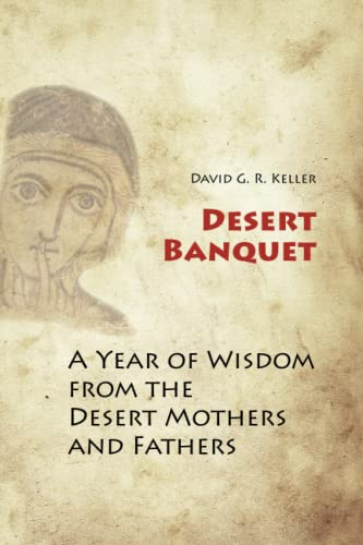 9780814633878: Desert Banquet: A Year of Wisdom from the Desert Mothers and Fathers
