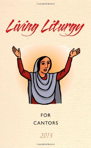 9780814633908: Living Liturgy for Cantors: Year C (2013)