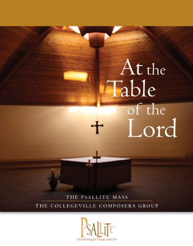 The Psallite Mass: At the Table of the Lord: Accompaniment Edition (0814634060) by The Collegeville Composers Group
