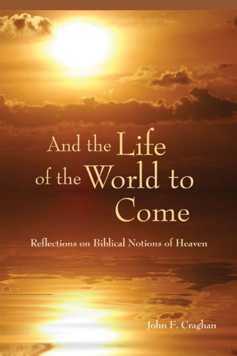 9780814634134: And the Life of the World to Come: Reflections on the Biblical Notion of Heaven