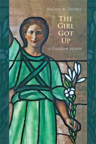 9780814634493: The Girl Got Up: A Cruciform Memoir