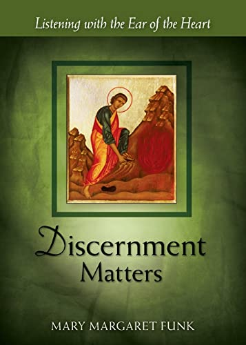 Discernment Matters: Listening with the Ear of the Heart (Paperback): Mary Margaret Funk