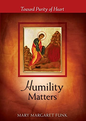 9780814635131: Humility Matters: Toward Purity of Heart (The Matters Series)