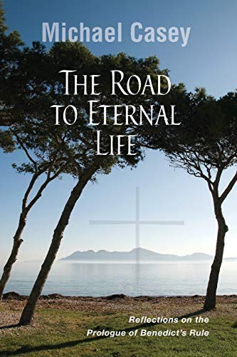 9780814635155: The Road to Eternal Life: Reflections on the Prologue of Benedict's Rule
