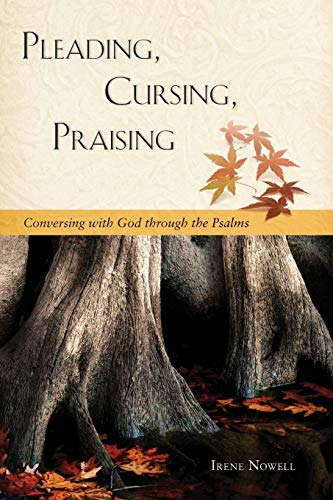 9780814635179: Pleading, Cursing, Praising: Conversing with God through the Psalms