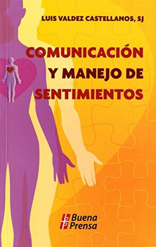 Comunicacion Y Manejo De Sentimientos: S. J. Luis