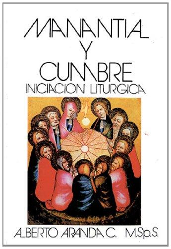 9780814640661: Manantial y Cumbre. Iniciacion Liturgica