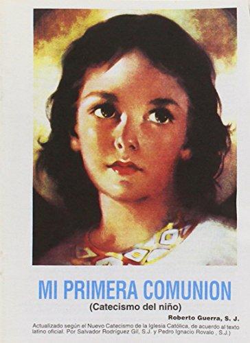 Mi Primera Comunion: Catecismo del nino (Spanish: Guerra SJ, Roberto