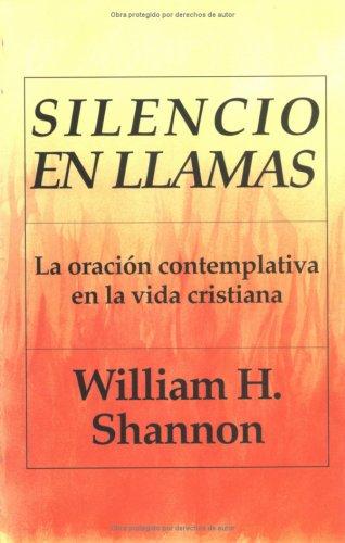 9780814641019: Silencio en Llamas la oracion contemplativa en la vida cristiana