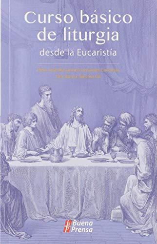 9780814641101: Curso Basico De Liturgia: desde la Eucaristia (Spanish Edition)