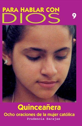 9780814641415: Quinceanera: Ocho Oraciones de La Mujer Catolica (Pra Hablar Con Dios)