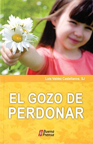 El Gozo De Perdonar (Coleccion en Ruta): S. J. Luis