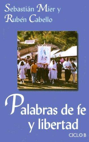 9780814642214: Palabras de fe y libertad: Ciclo B (Spanish Edition)