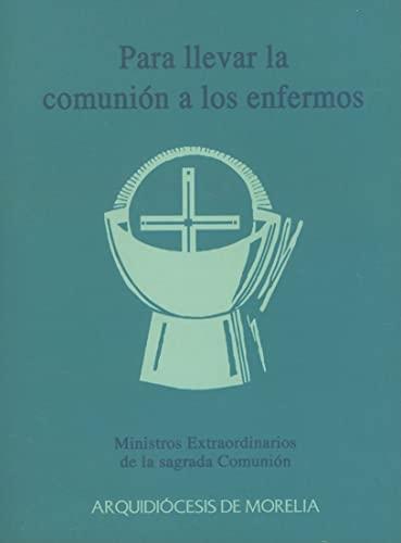 9780814642269: Para Llevar la Comunion A los Enfermos: Ministros Extraordinarios de la Sagrada Comunion = Para Llevar La Comunion a Los Enfermos
