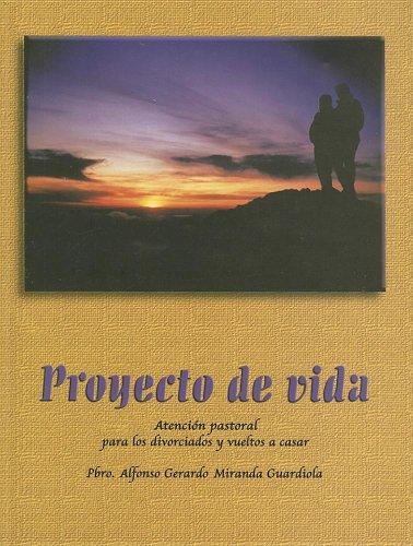 9780814642276: Proyecto de vida: Atencion pastoral para los divorciados y vueltos a casar para los parrocos y rectores de iglesias (Spanish Edition)