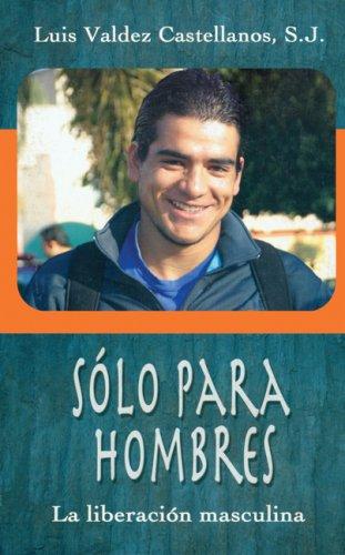 Solo para hombres: La Liberacion Masculina (Spanish: S. J. Luis