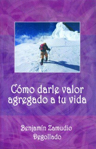 9780814642634: Como Darle Valor Agregado A Tu Vida