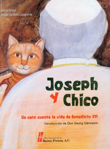9780814642740: Joseph and Chico: Un Gato Cuenta La Vida de Benedicto XVI/A Cat Recounts the Life of Benedict XVI
