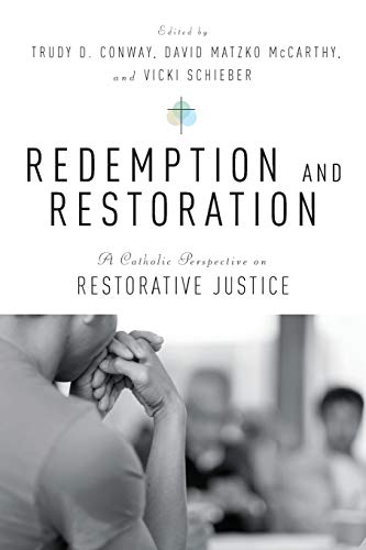 9780814645611: Redemption and Restoration: A Catholic Perspective on Restorative Justice