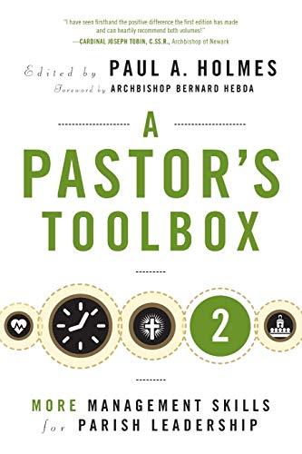 A Pastor's Toolbox 2: More Management Skills for Parish Leadership