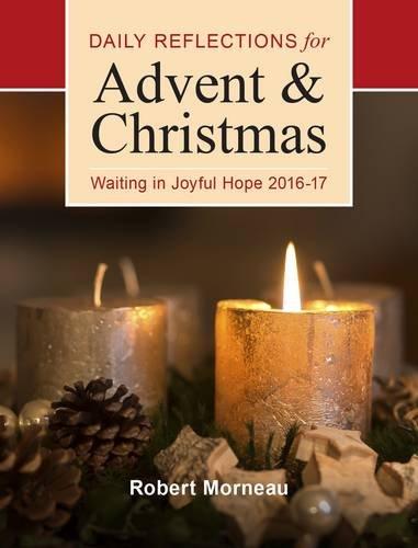 Waiting in Joyful Hope: Daily Reflections for: Morneau, Bishop Robert