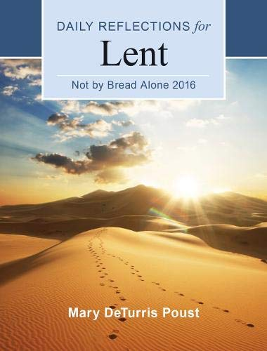 9780814649541: Not by Bread Alone: Daily Reflections for Lent 2016