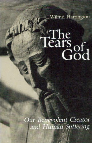 The Tears of God: Our Benevolent Creator and Human Suffering (Michael Glazier Books) (0814650066) by Harrington, Wilfrid