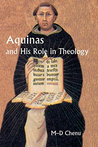 Aquinas and His Role in Theology: Marie-Dominique Chenu