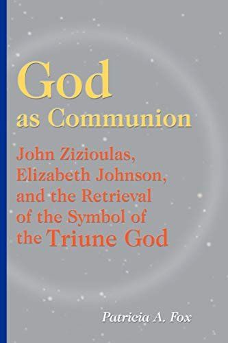 God as Communion (Theology): Patricia A. Fox