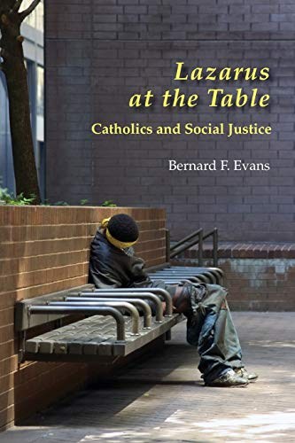 Lazarus at the Table: Catholic and Social: Evans, Bernard F