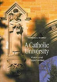 A Catholic University: Vision and Opportunities