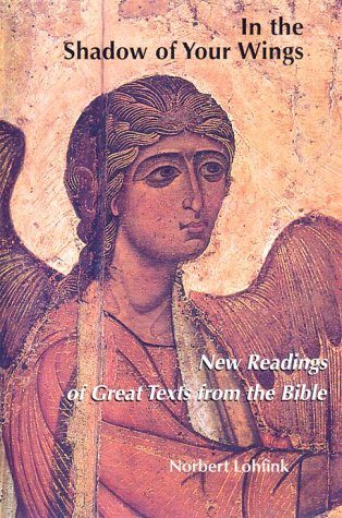 9780814651469: In the Shadow of Your Wings: New Readings of Great Texts from the Bible (Michael Glazier Books)