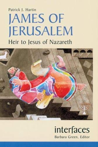 9780814651520: James Of Jerusalem: Heir to Jesus of Nazareth (Interfaces)
