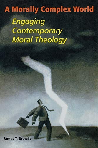 9780814651582: A Morally Complex World: Engaging Contemporary Moral Theology