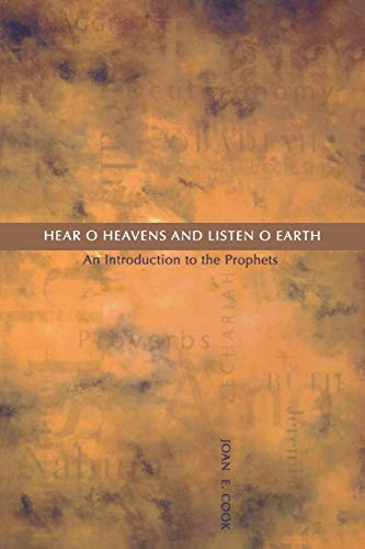 9780814651810: Hear, O Heavens and Listen, O Earth: An Introduction to the Prophets