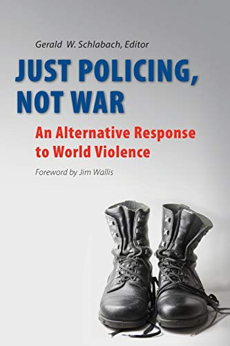 9780814652213: Just Policing, Not War: An Alternative Response to World Violence