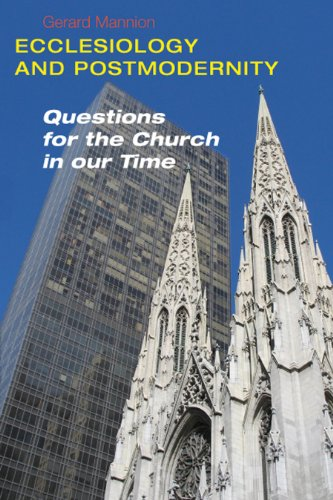 Ecclesiology and Postmodernity: Questions for the Church in Our Time (Paperback): Gerard Mannion