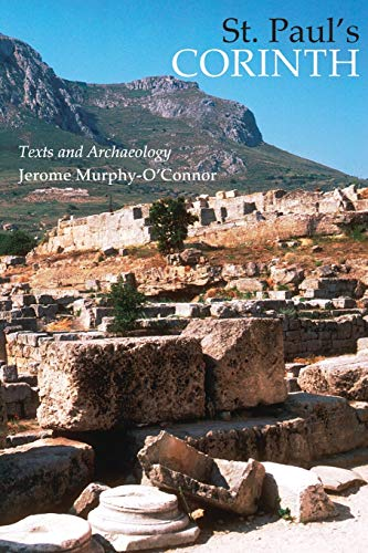 St. Paul's Corinth: Texts and Archaeology (Good News Studies, Vol. 6) (0814653030) by Jerome Murphy-O'Connor OP