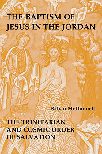 9780814653074: The Baptism of Jesus in the Jordan: The Trinitarian and Cosmic Order of Salvation
