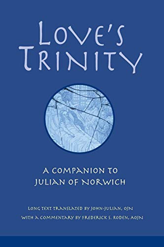 9780814653081: Love's Trinity: A Companion to Julian of Norwich
