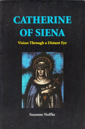 9780814653111: Catherine of Siena: Vision Through a Distant Eye